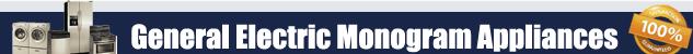 Monogram Appliance Repair Orange County Authorized Service