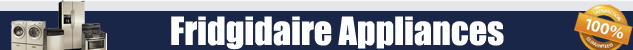 Frigidaire Appliance Repair Orange County Authorized Service