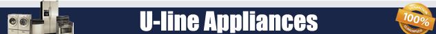 U-Line Appliance Repair Orange County Authorized Service