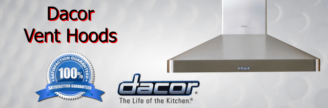 Dacor Vent Hood Repair Orange County Authorized Service
